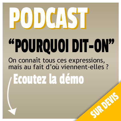 ../wp-content/uploads/2014/02/vign-podcast-pourquoi-dit-on.png